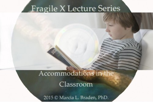 Fragile X Lecture Series - Accomodations in the Classroom