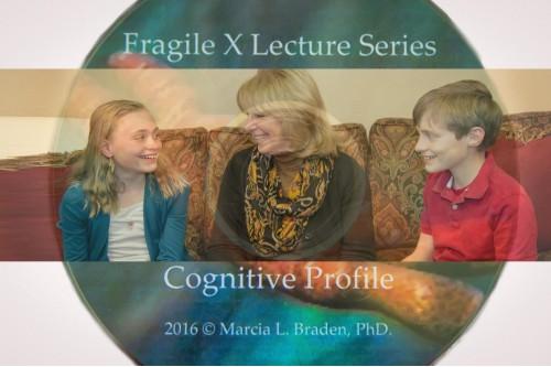 Fragile X Lecture Series - Cognitive Profile