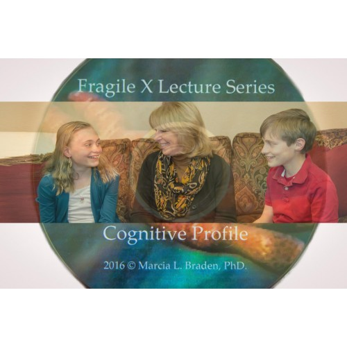 Fragile X Lecture Series - Cognitive Profile
